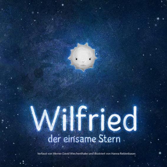 Wilfried, der einsame Stern - Das Kinderbuch - Buchcover